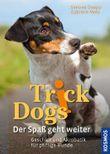 Trick Dogs - Der Spaß geht weiter
