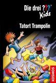 Die drei ??? Kids - Tatort Trampolin