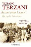 Asien, mein Leben - Die großen Reportagen - Herausgegeben von Angela Terzani und Dieter Wild