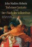 SPQR - Tod eines Centurio / Der Fluch des Volkstribun