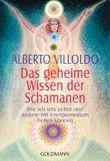 Das geheime Wissen der Schamanen