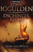 Dschingis Khan - Sohn der Wölfe