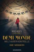 Demi Monde: Welt außer Kontrolle - Die Mission