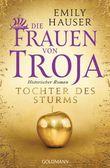 Die Frauen von Troja - Tochter des Sturms