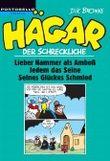 Hägar der Schreckliche, Lieber Hammer als Amboß / Jedem das Seine / Seines Glückes Schmied