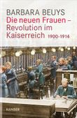 Die neuen Frauen - Revolution im Kaiserreich