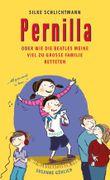 Pernilla oder Wie die Beatles meine viel zu große Familie retteten