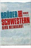 Brüder und Schwestern: Die Jahre 1989-2001. Roman