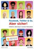 Facebook, Twitter & Co. - Aber sicher!