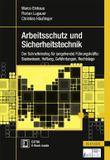 Arbeitsschutz und Sicherheitstechnik: Der Schnelleinstieg für (angehende) Führungskräfte: Basiswissen, Haftung, Gefährdungen, Rechtslage