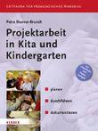 Projektarbeit in Kita und Kindergarten