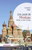 Ein Jahr in Moskau: Reise in den Alltag (HERDER spektrum)