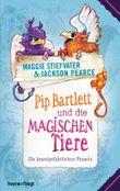 Pip Bartlett und die magischen Tiere