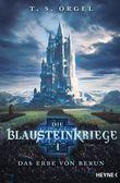 Die Blausteinkriege  - Das Erbe von Berun