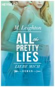 All The Pretty Lies - Liebe mich