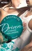 Driven - Starkes Verlangen