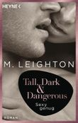 Tall, Dark & Dangerous - Sexy genug
