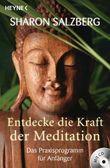 Entdecke die Kraft der Meditation (inkl. CD)
