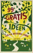 99 Gratis Ideen: Für ein besseres Leben