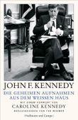 Die geheimen Aufnahmen aus dem Weißen Haus: Mit einem Vorwort von Caroline Kennedy und Original-Audioaufnahmen