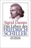 Das Leben des Friedrich Schiller