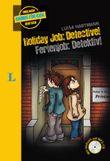 Holiday Job: Detective! - Ferienjob: Detektiv! - Buch mit MP3-CD