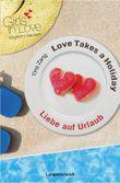 Love Takes a Holiday - Liebe auf Urlaub