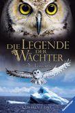 Die Legende der Wächter - Das Vermächtnis