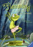 Flemming – Ein Frosch will zum Ballett