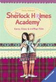 Die Sherlock Holmes Academy 1: Karos, Chaos & knifflige Fälle