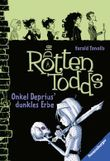 Die Rottentodds - Onkel Desprius' dunkles Erbe