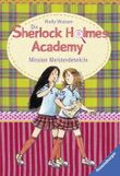 Die Sherlock Holmes Academy - Mission Meisterdetektiv