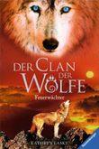 Der Clan der Wölfe, Band 3: Feuerwächter