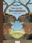 Die Wurzelkinder: Das Wurzelkinder-Stehauf-Buch