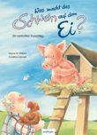 Was macht das Schwein auf dem Ei?