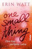 One Small Thing – Eine fast perfekte Liebe