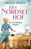 Der Nordseehof – Als wir träumen durften