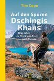 Auf den Spuren Dschingis Khans