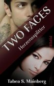 Two Faces - Herzenssplitter