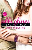 Bad For You – Krit und Blythe
