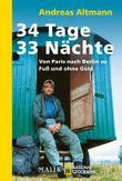 34 Tage ? 33 Nächte: Von Paris nach Berlin zu Fuß und ohne Geld