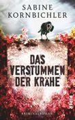 Das Verstummen der Krähe: Kriminalroman
