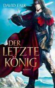 Der letzte König: Roman