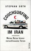 Couchsurfing im Iran: Meine Reise hinter verschlossene Türen