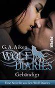 Gebändigt: Eine Novelle aus den Wolf Diaries