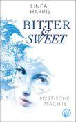 Bitter & Sweet - Mystische Mächte