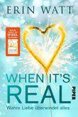 When it's Real – Wahre Liebe überwindet alles: Roman