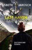 Last Haven – Über alle Grenzen: Dystopischer Roman