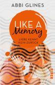 Like a Memory – Liebe kennt kein Zurück: Roman (Sea Breeze Meets Rosemary Beach 1)