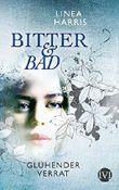 Glühender Verrat: Bitter & Bad 2